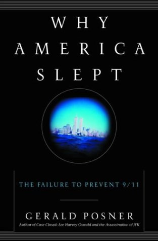 Why America Slept: The Failure to Prevent 9/11, Gerald L. Posner