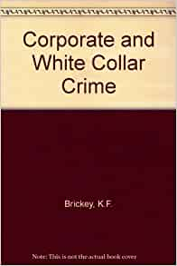 corporate criminal liability adn white collar crime White collar crimes and criminal liability white collar crimes and criminal liability topics criminal law}  corporate white collar crime enron is the most notorious example of.
