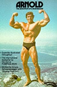 "Cover of ""Arnold: Education of a Body Bui..."