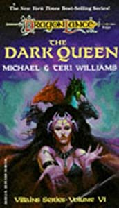 The Dark Queen (Dragonlance Villains, Vol Six) by Michael Williams and Teri Williams