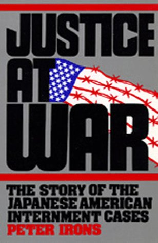 Justice at War: The Story of the Japanese-American Internment Cases (Central Issues In Jurisprudence compare prices)
