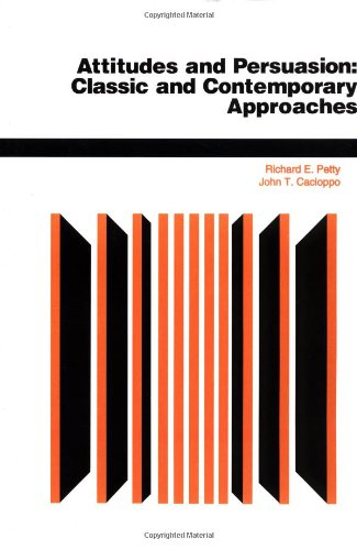 Attitudes And Persuasion: Classic And Contemporary...