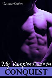 Conquest: My Vampire Lover Part #1 (A Dark Realm Novella Series Sample)
