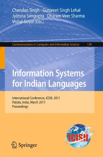 Information Systems for Indian Languages: International Conference, ICISIL 2011, Patiala, India, March 9-11, 2011. Proce