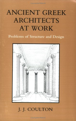 Ancient Greek Architects at Work: Problems of Structure...