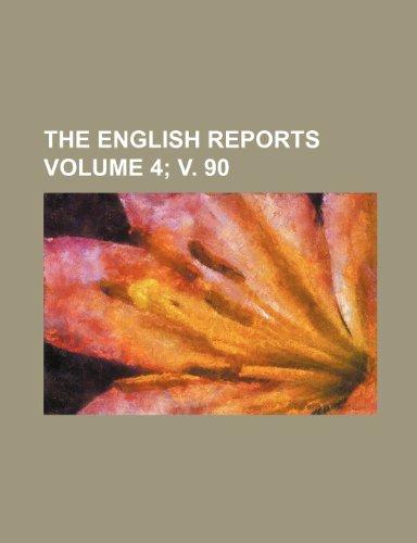 The English reports Volume 4; v. 90