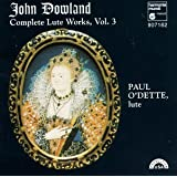 Dowland: Complete Lute Works, Vol. 3