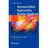 Attention Deficit Hyperactivity Disorder Handbook: A Physician's Guide to ADHD ~ J. Gordon Millichap