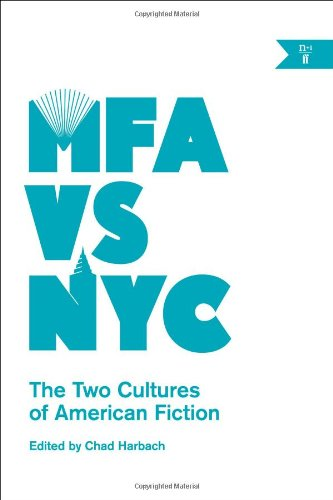 MFA vs NYC: The Two Cultures of American Fiction