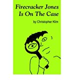 img - for [ { FIRECRACKER JONES IS ON THE CASE } ] by Klim, Christopher (AUTHOR) Jul-04-2005 [ Paperback ] book / textbook / text book