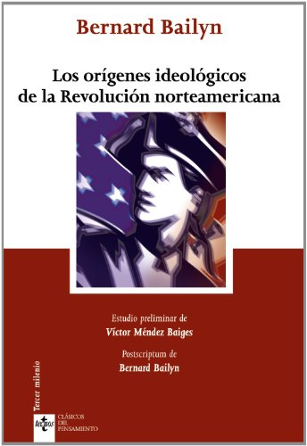 bernard bailyn the ideological origins of the american revolution thesis His writings on the american revolution shortly after publishing ideological origins, bailyn wrote the ordeal an interview with the harvard historian on his.