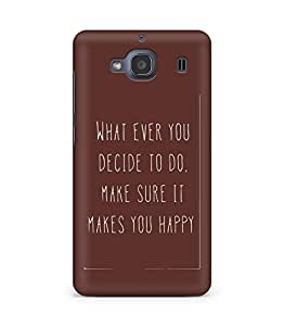 AMEZ whatever you decide to do it happy Back Cover For Xiaomi Redmi 2S