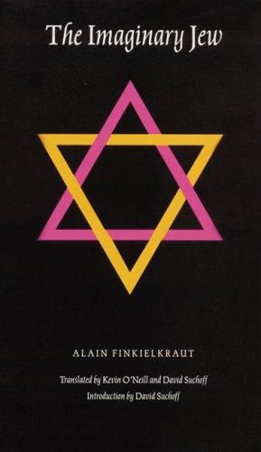 The Imaginary Jew (Texts and Contexts), Alain Finkielkraut