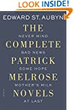 The Complete Patrick Melrose Novels: Never Mind, Bad News, Some Hope, Mother's Milk, and At Last