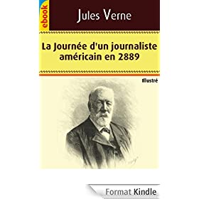 La Journ�e d'un journaliste am�ricain en 2889 (Illustr�)