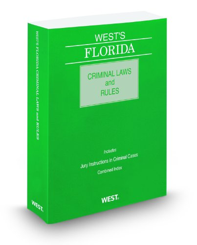 West's Florida Criminal Laws and Rules, 2012 ed.