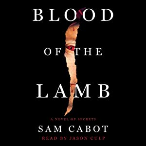 Blood of the Lamb: A Novel of Secrets | [Sam Cabot]