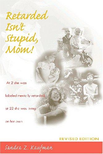 Retarded Isn't Stupid, Mom!, Revised Edition
