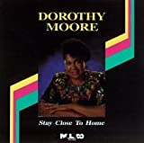 Stay Close to Home by Moore, Dorothy (1992-11-30) 【並行輸入品】