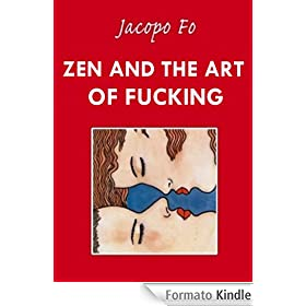 Jacopo Fo Zen and the art of fucking