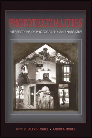 Phototextualities: Intersections of Photography and Narrative