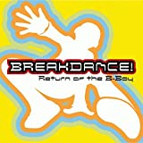 echange, troc Various Artists - Break Dance: Return of B-Boy