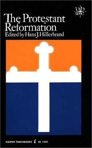 The Protestant Reformation (Documentary History of Western Civilization), Hans J. Hillerbrand