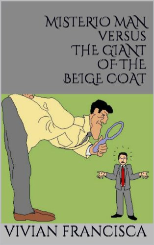 MISTERIO MAN versus THE GIANT OF THE BEIGE COAT (Around the Big #5 [And Other Stories - Chapter 8]) PDF