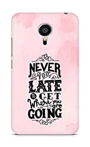 AMEZ never to late to reach where you are going Back Cover For Meizu MX5