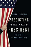 img - for Predicting the Next President: The Keys to the White House book / textbook / text book