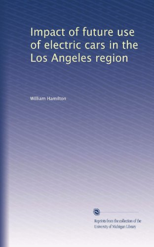 Impact Of Future Use Of Electric Cars In The Los Angeles Region (Volume 2)