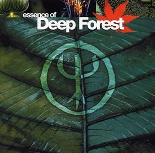 Deep Forest - Essence Of Deep Forest - Zortam Music
