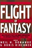 img - for Flight of Fantasy: New Perspectives on Inner Emigration in German Literature, 1933-1945 book / textbook / text book