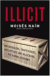 Illicit: How Smugglers, Traffickers and Copycats are