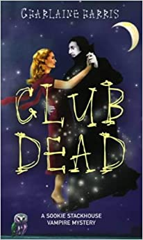 Club Dead: A Sookie Stackhouse Vampire Mystery (Sookie