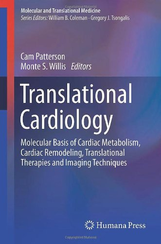Translational Cardiology: Molecular Basis Of Cardiac Metabolism, Cardiac Remodeling, Translational Therapies And Imaging Techniques (Molecular And Translational Medicine)