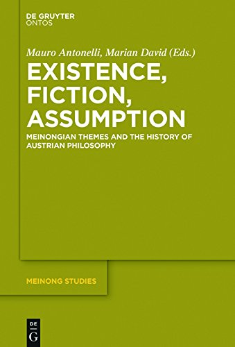 Existence, Fiction, Assumption: Meinongian Themes and the History of Austrian Philosophy PDF