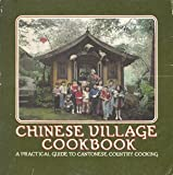 Chinese Village Cookbook: A Practical Guide to Cantonese Country Cooking (0912738073) by Rhoda Yee