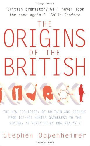 The Origins of the British: A Genetic Detective Story of Oppenheimer, Stephen New Edition on 12 April 2007