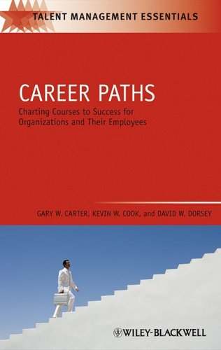 Career Paths: Charting Courses to Success for Organizations and Their Employees (TMEZ - Talent Management Essentials)