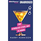 A Stainless Steel Rat Is Born: Stainless Steel Rat, Book 6 | [Harry Harrison]