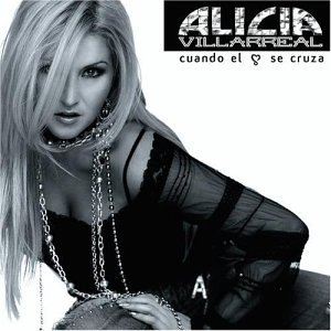 Alicia Villarreal - Cuando El Corazon Se Cruza - Amazon