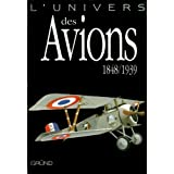 L'univers des avions 1848/1939par John Batchelor
