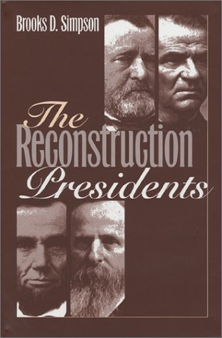 The Reconstruction Presidents, Brooks D. Simpson