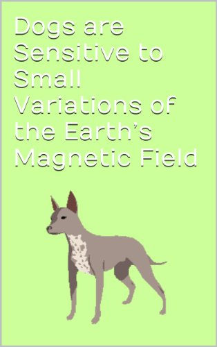 Various - Dogs are Sensitive to Small Variations of the Earth's Magnetic Field