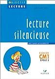 LECTURE SILENCIEUSE CM1 CYCLE 3. : Fichier, Avec cahier autocorrectif