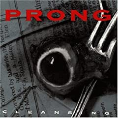 Gav King (Fields of the Nephilim/The More I See) : Prong - Cleansing