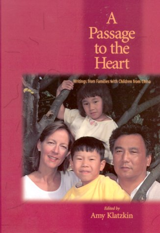 A Passage to the Heart: Writings from Families with Children from China