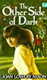 The Other Side of Dark (Lightning) (0340491671) by Nixon, Joan Lowery