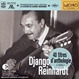 La lgende de Django Reinhardt : 40 titres d&#39;anthologie - Best Ofpar Django Reinhardt